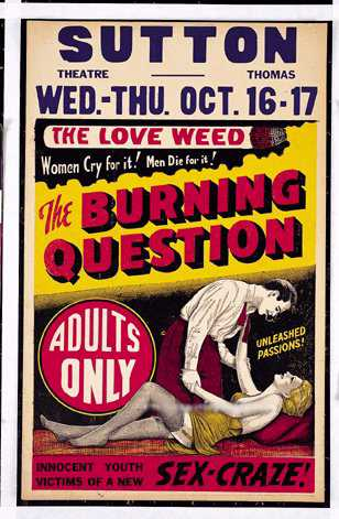 The Burning Question - The Love Weed - Women Cry for it! Men Die for it!